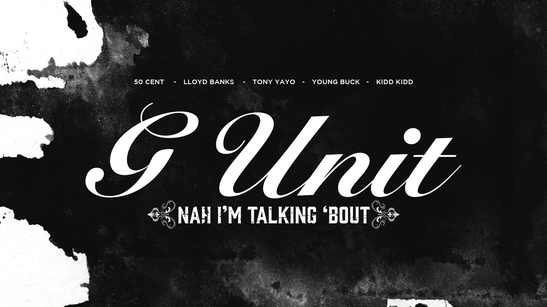 G Unit Nah I M Talking Bout Audio Vexradio Hit Boy Lloyd Banks 50 Cent Music