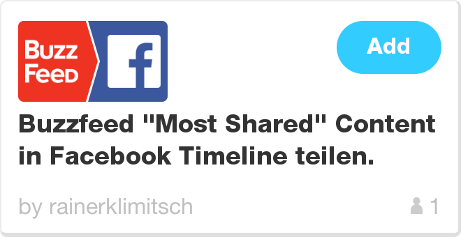 IFTTT Recipe: Buzzfeed 'Most Shared' Content in Facebook Timeline teilen. connects buzzfeed to facebook