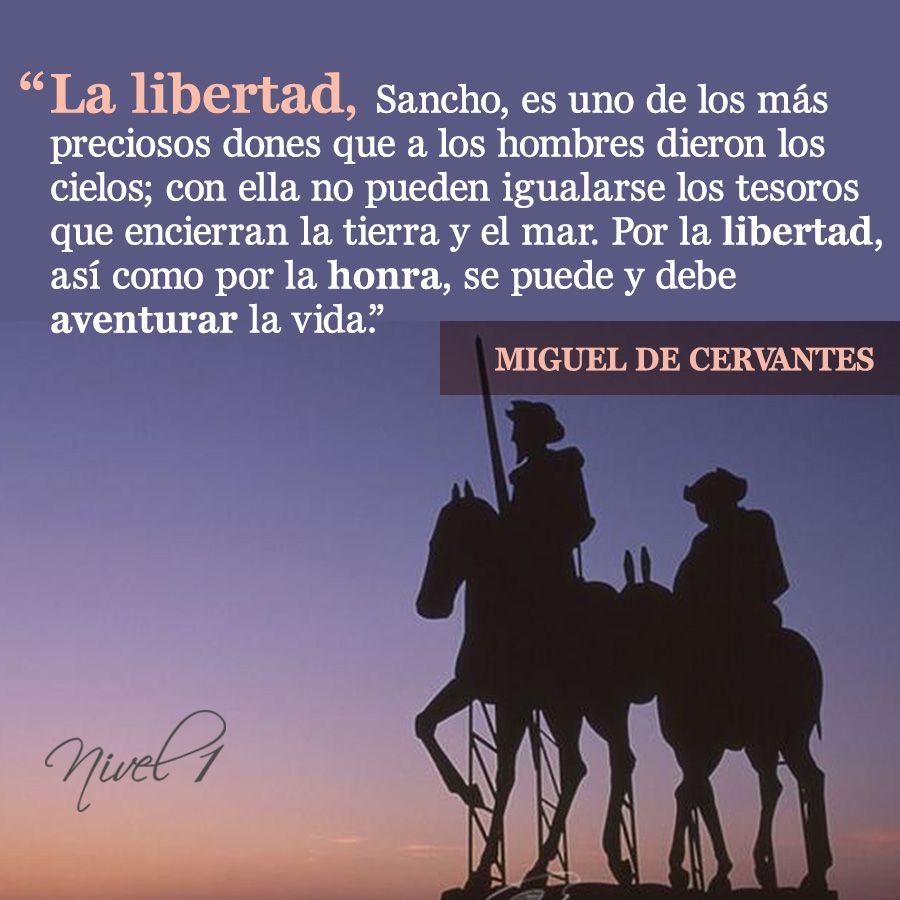 Don Quixote Quotes: Miguel De Cervantes #libertad #escritor