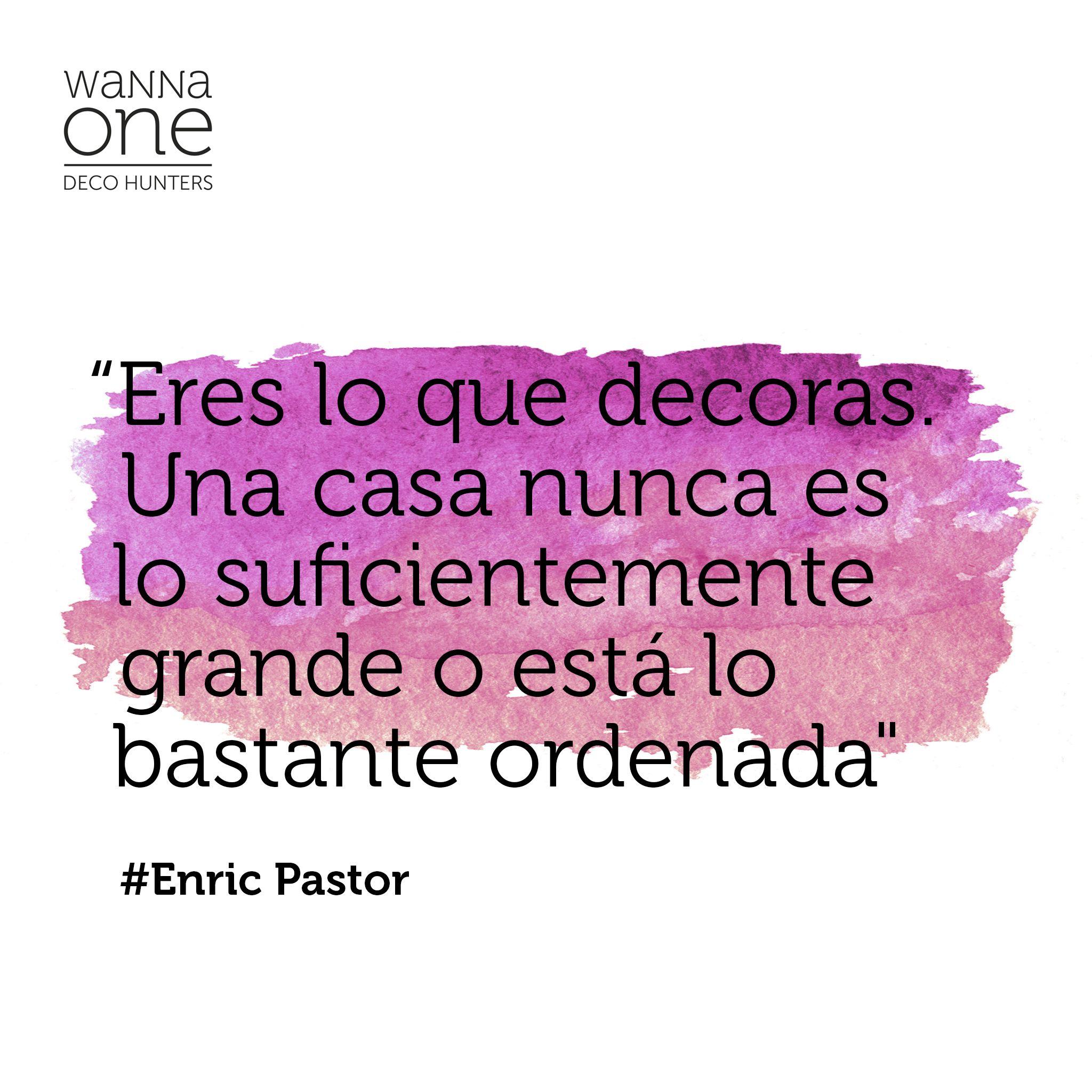 FRASE DECO DE LA SEMANA #Casa #ADEspaña #EnricPastor