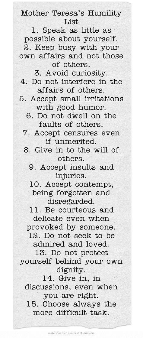 Mother Teresa's Humility List 1. Speak as little as