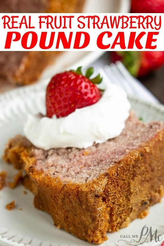 Real Fruit Strawberry Buttermilk Pound Cake No Jello Or Kool Aid Recipe Is A Delightful Pound Cake With Strawberries Buttermilk Pound Cake Pound Cake Recipes