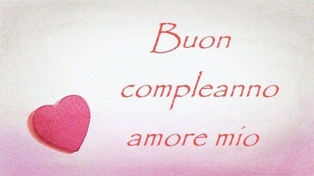 Buon Compleanno Amore Mio Buon Compleanno Amore Mio Buon Compleanno Amore Buon Compleanno