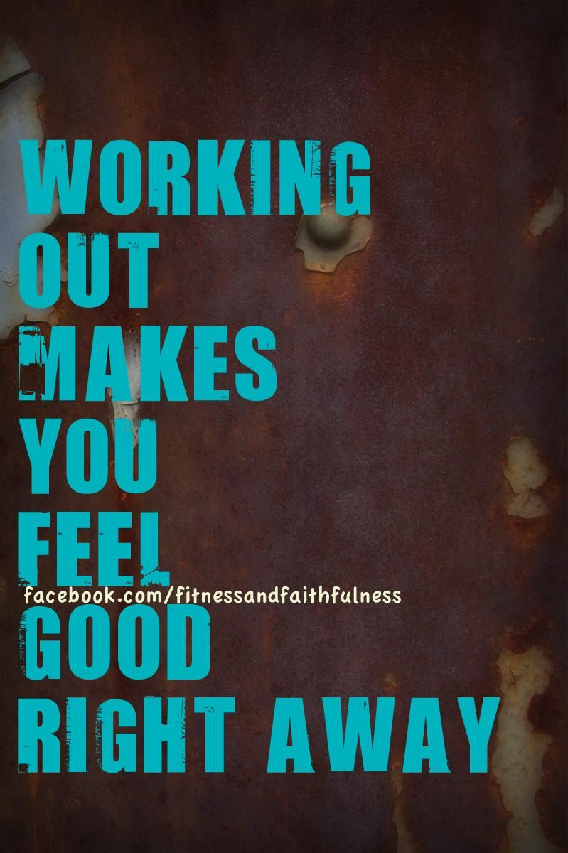 Working Out Makes You Feel Good Right Away Fitness A