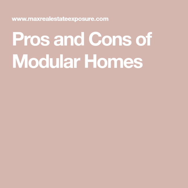 Pros And Cons Of Modular Homes Modular Homes Modular Home