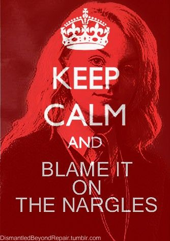 I blame the nargles