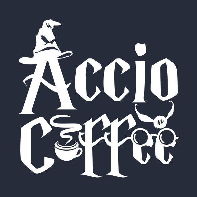 Download Accio Coffee | Harry potter bachelorette, Harry potter ...