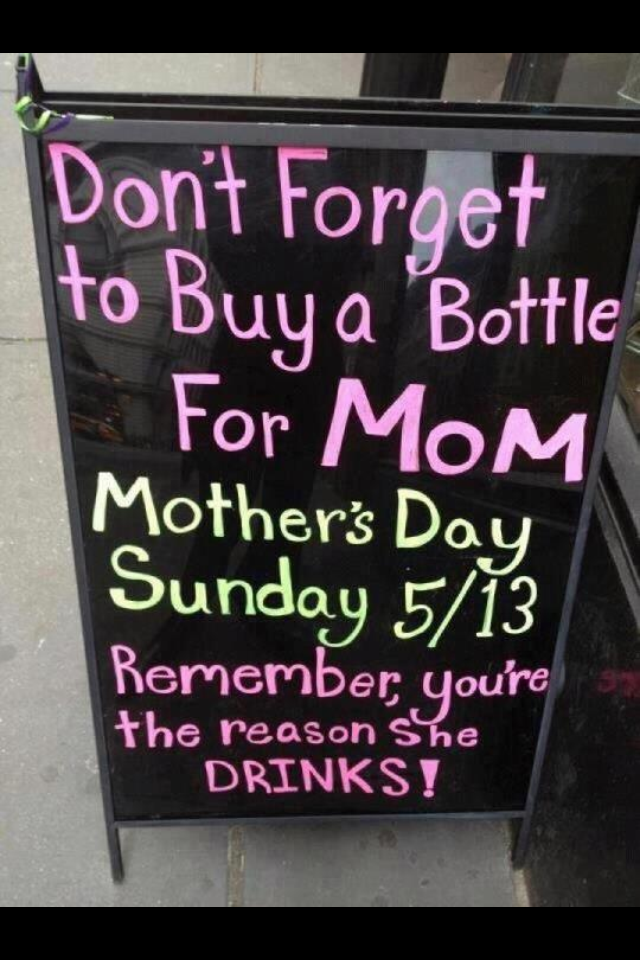 You're The Reason Your Mom Drinks