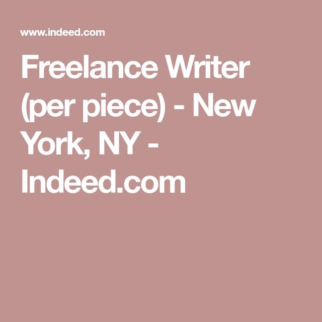 Freelance Writer Per Piece New York Ny Indeed Com In 2020 Freelance Writer Contract Jobs Writer