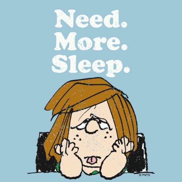 Need. More. Sleep. | Peanuts gang. Snoopy. Snoopy love