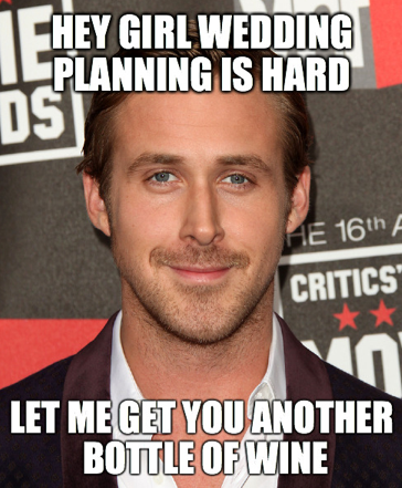 7 Ryan Gosling Memes That Make Us Feel Better About Wedding Planning
