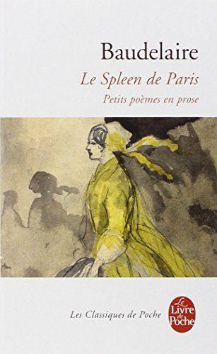 Amazon Fr Le Spleen De Paris Petits Poemes En Prose Charles Baudelaire Livres Le Spleen De Paris Poeme En Prose Livres A Lire