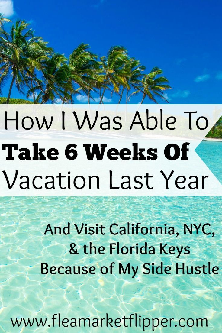 How I Was Able To Take 6 Weeks Of Vacation Last Year And Make It To