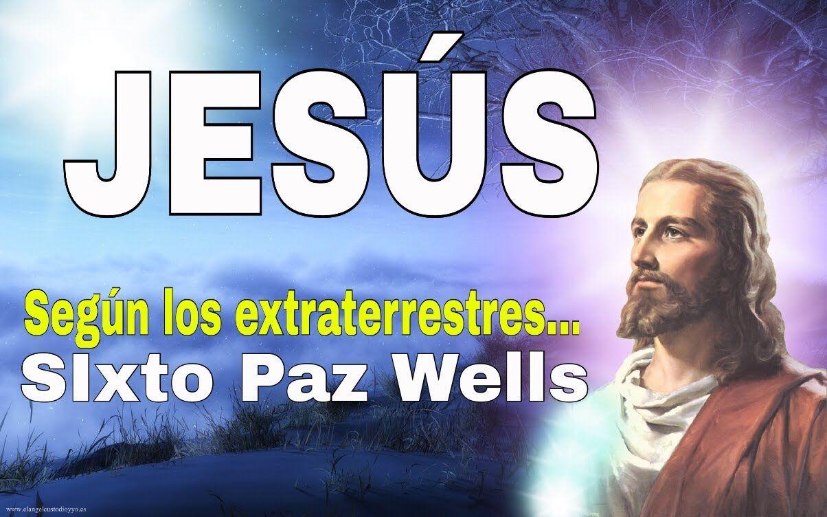 """""""JESÚS"""" SEGÚN LOS EXTRATERRESTRES: SIXTO PAZ. @yohanandiaz"""