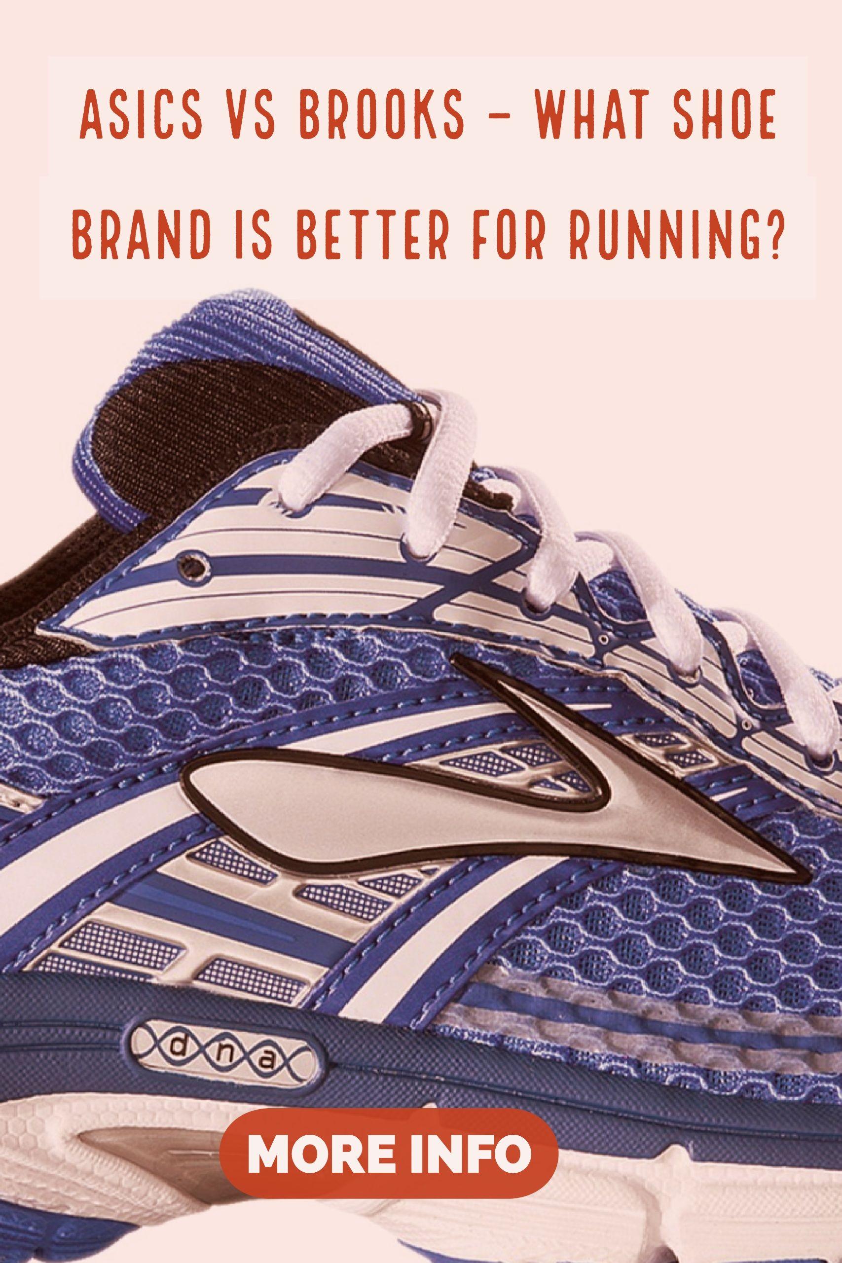 Asics Vs Brooks What Shoe is Better for Running