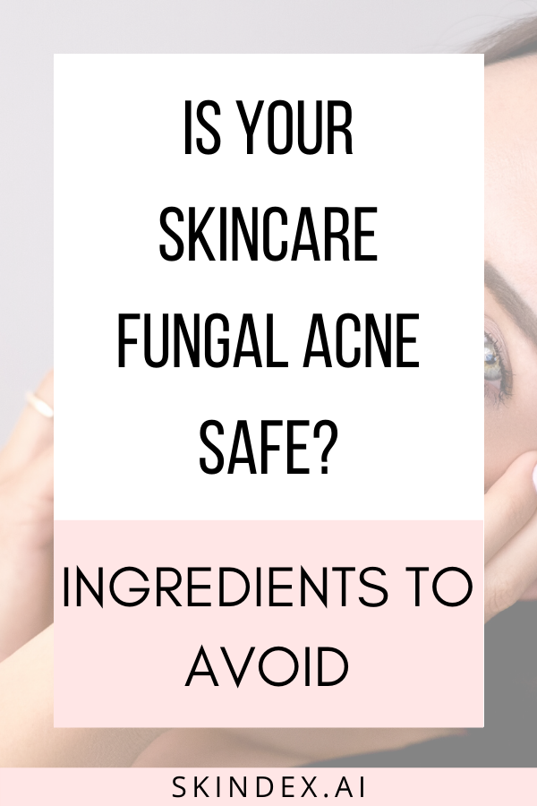 Ingredients to Avoid If You Have Fungal Acne in 2020