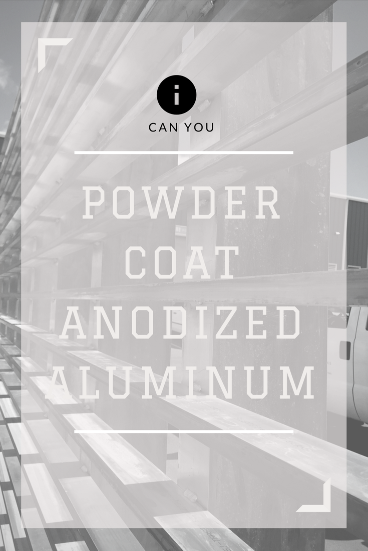 Can You Powder Coat Aluminum >> Can You Powder Coat Over Anodized Aluminum Gates Railings More