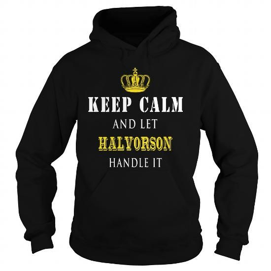 Awesome Tee  KEEP CALM AND LET HALVORSON HANDLE IT Shirts & Tees