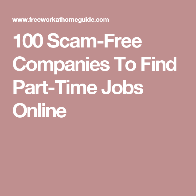 100 Scam-Free Companies To Find Part-Time Jobs Online | Part time ...