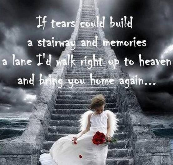 Quotes About Heaven Stairway To Heaven Quotes Quote Miss You Sad Death Sad Quotes Heaven
