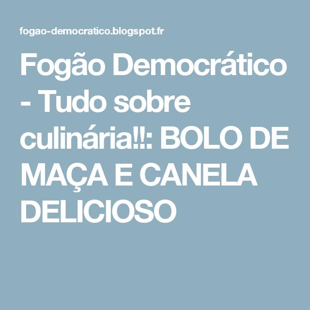 Fogão Democrático - Tudo sobre culinária!!: BOLO DE MAÇA E CANELA DELICIOSO