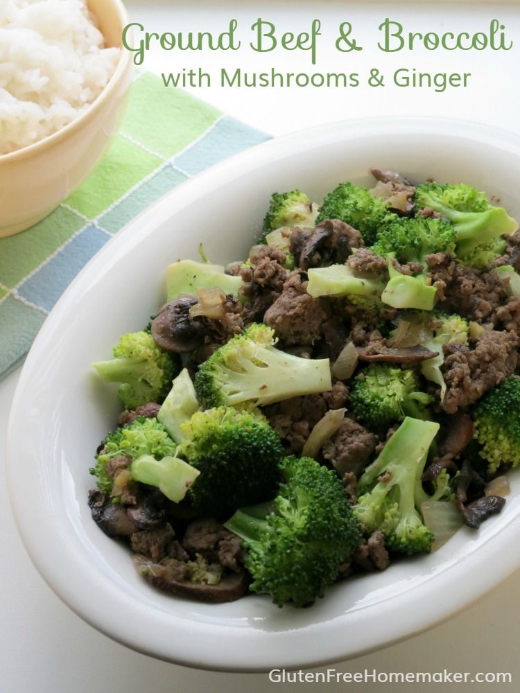 Ground Beef And Broccoli With Mushrooms And Ginger Gluten Free Homemaker Recipe Ground Beef And Broccoli Broccoli Beef Ground Beef