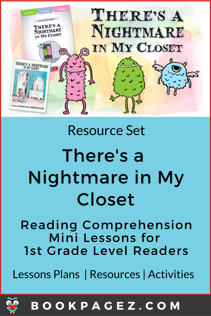 There's a Nightmare in My Closet reading comprehension mini lessons including worksheets and activities for 1st grade level readers. Everything you need, including making predictions, determining importance, synthesizing,  and more. Learn more now!  #theresanightmareinmycloset #1st #primary #elementary #1stgrade  #readingcomprehension #balancedliteracy #strategies #activities #improving #questions #anchor charts #teaching #tips #skills #assessment #lessons  #bookpagez