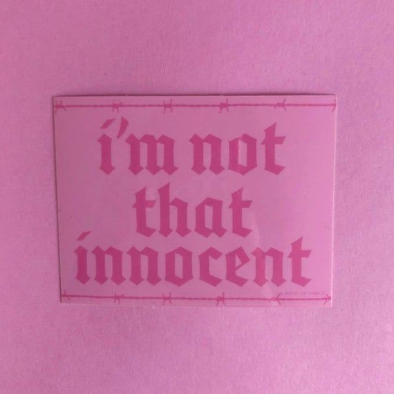 Britney Spears sticker- pink sticker- Britney lyrics- Britney fan- not that innocent sticker
