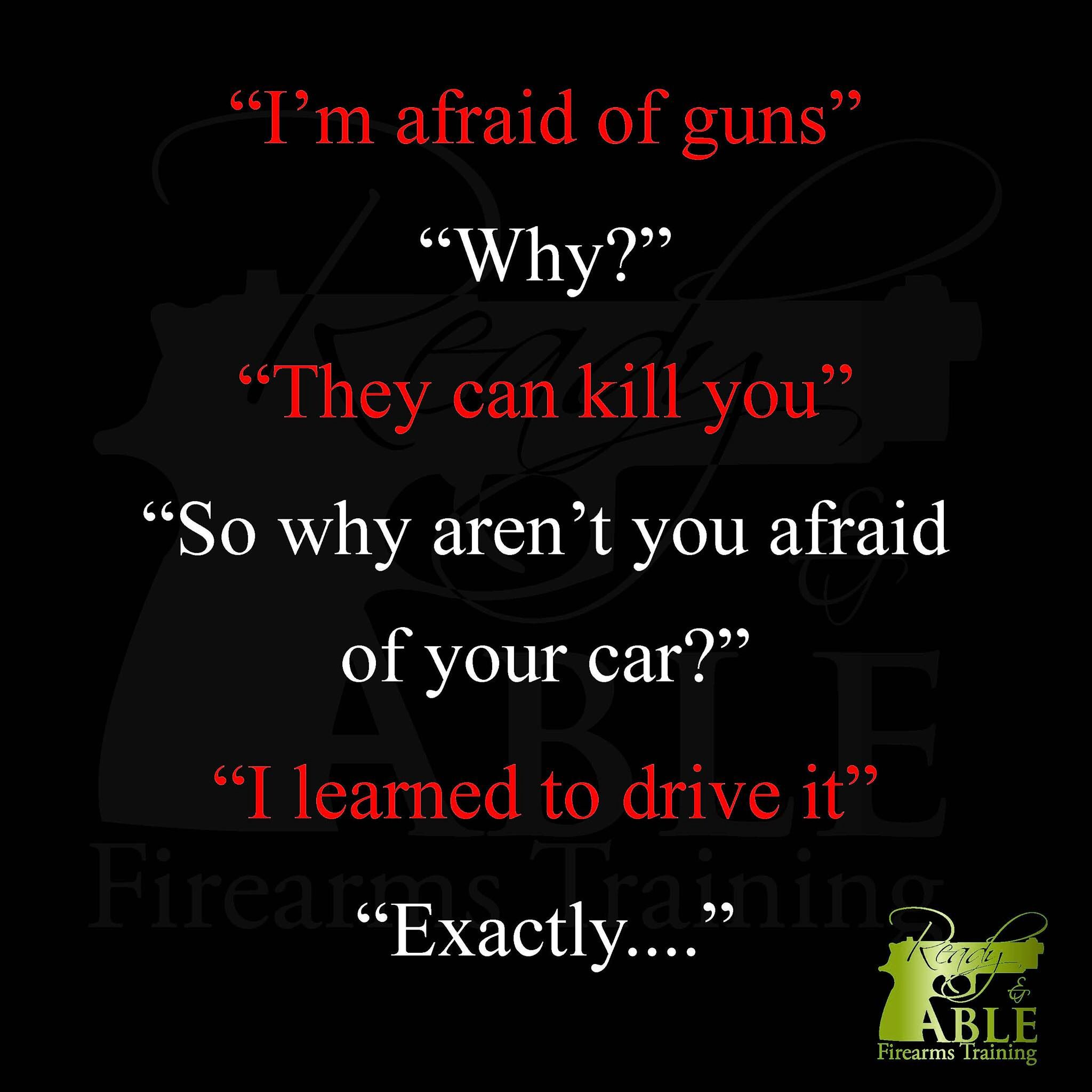 Quotes On Gun Control Fear Of The Unknown Is Normalrefusing To Educate Yourself Is