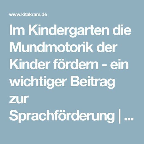im kindergarten die mundmotorik der kinder f rdern ein. Black Bedroom Furniture Sets. Home Design Ideas