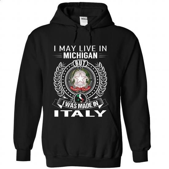 I May Live In Michigan But I Was Made In Italy - #striped shirt #zip up hoodies. GET YOURS => https://www.sunfrog.com/States/I-May-Live-In-Michigan-But-I-Was-Made-In-Italy-jtccilbsgq-Black-Hoodie.html?60505