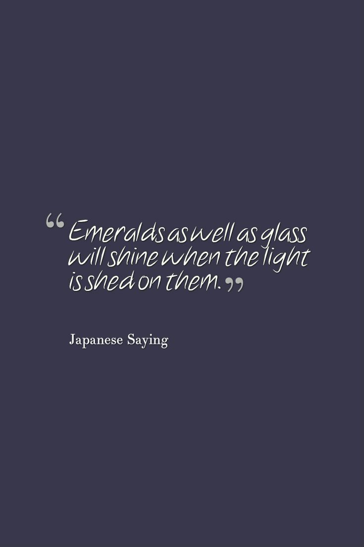 Emerald Quotes : emerald, quotes, Emeralds, Glass, Shine, Light, Them., Quotes, College, Students,, Japanese, Quotes,