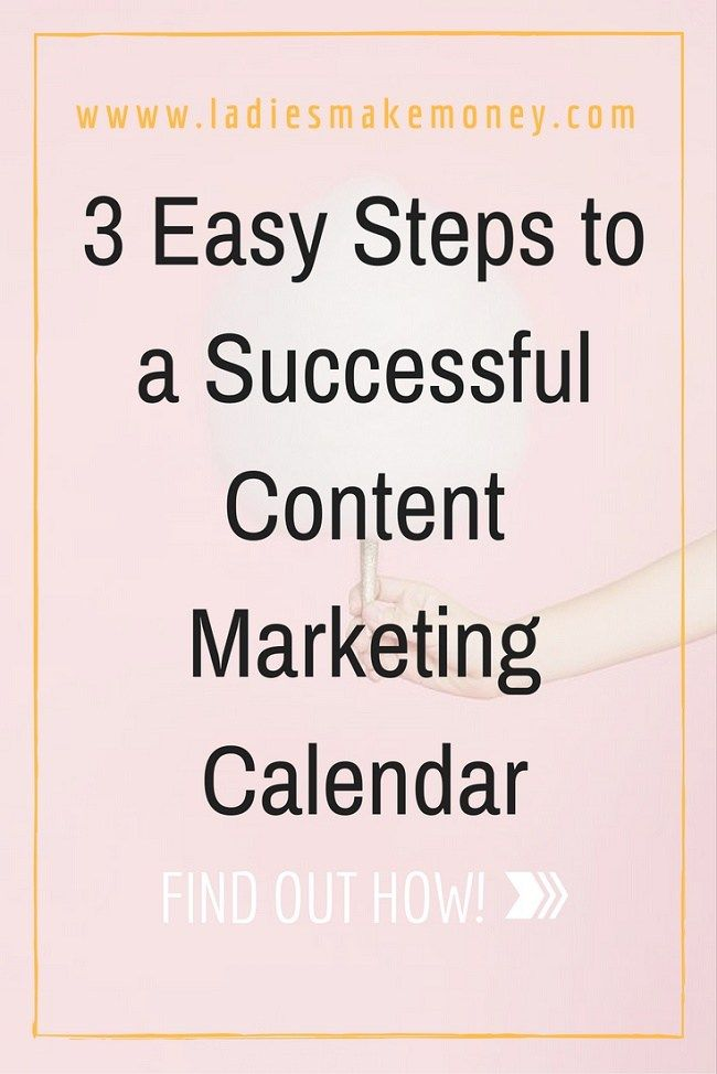 3 Easy Steps to a Successful Content Marketing Calendar Content - what is a marketing calendar