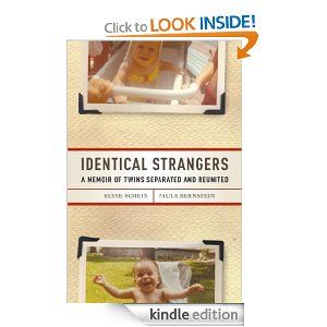 Amazon.com: Identical Strangers: A Memoir of Twins Separated and Reunited eBook: Elyse Schein, Paula Bernstein: Kindle Store