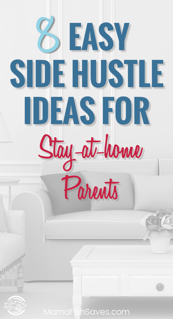 8 Easy Side Hustle Ideas for Stay-at-Home Parents | Hustle, Parents ...