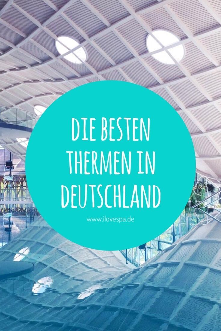 die besten thermen in deutschland von hessen ber brandenburg bis nach th ringen reiseziele. Black Bedroom Furniture Sets. Home Design Ideas