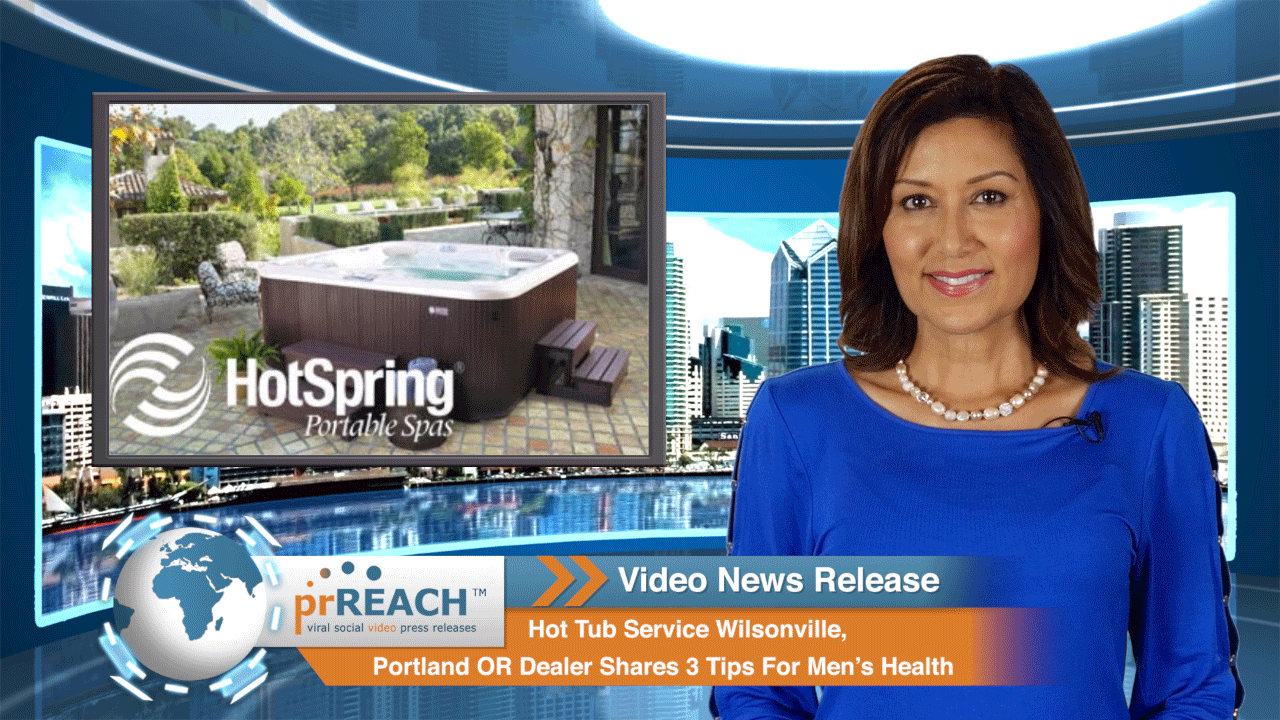 Hot Tub Service Wilsonville, Portland OR Dealer Shares 3 Tips For Men's Health  http://www.prreach.com/?p=18292