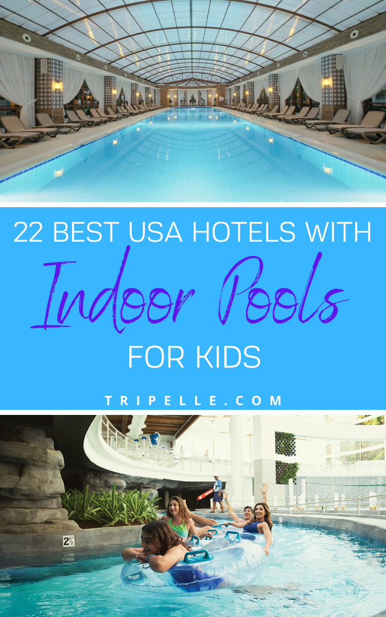 22 Best Usa Hotels With Indoor Pools For Kids Family Travel Destinations Travel Fun Family Travel