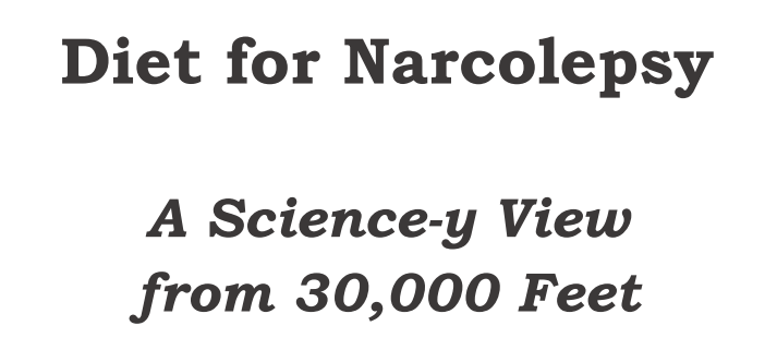 Pdf Companion To All 3 Parts In The Series Diet For Narcolepsy A Science Y View From 30 000 Feet Narcolepsy Science Narcolepsy Symptoms