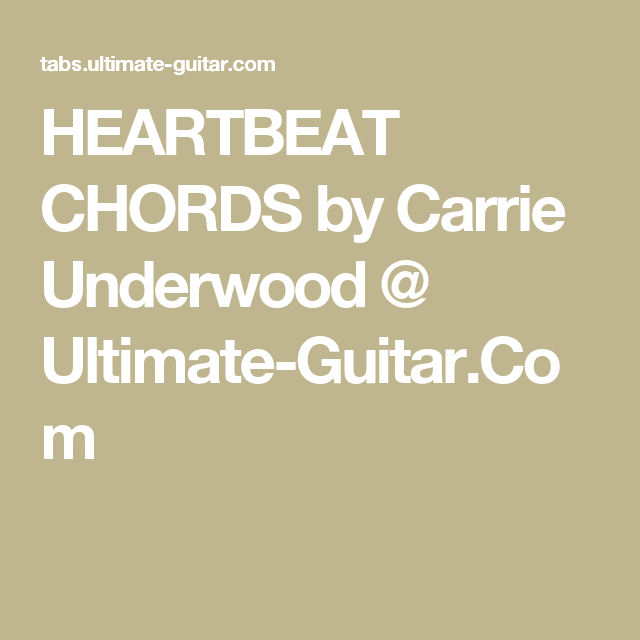 Heartbeat Chords By Carrie Underwood Ultimate Guitar Ukulele