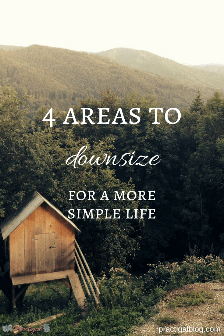 4 Areas To Downsize For A More Simple Life Simple Life