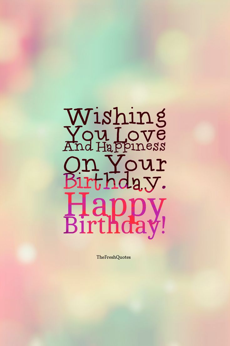 60 Happy Birthday Wishes Messages And Status The Fresh Quotes Happy Birthday Wishes Quotes Happy Birthday Quotes For Friends Funny Happy Birthday Wishes