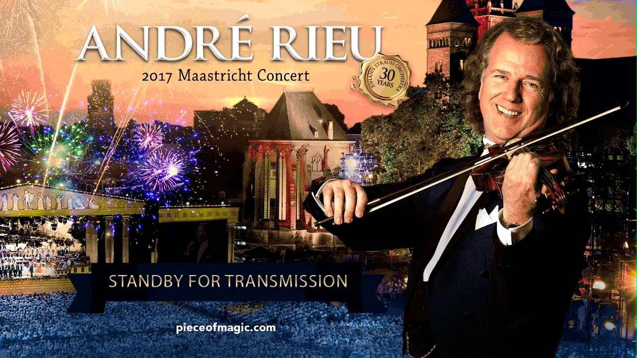 Andre Rieu Maastricht Concert 2017 Part 2 Andre Rieu Concert