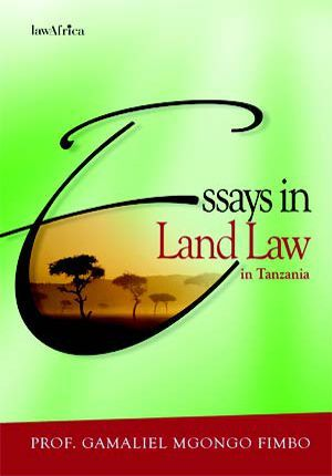 essays in land law in tanzania by prof ga el mgongo fimbo  essays in land law in tanzania by prof ga el mgongo fimbo