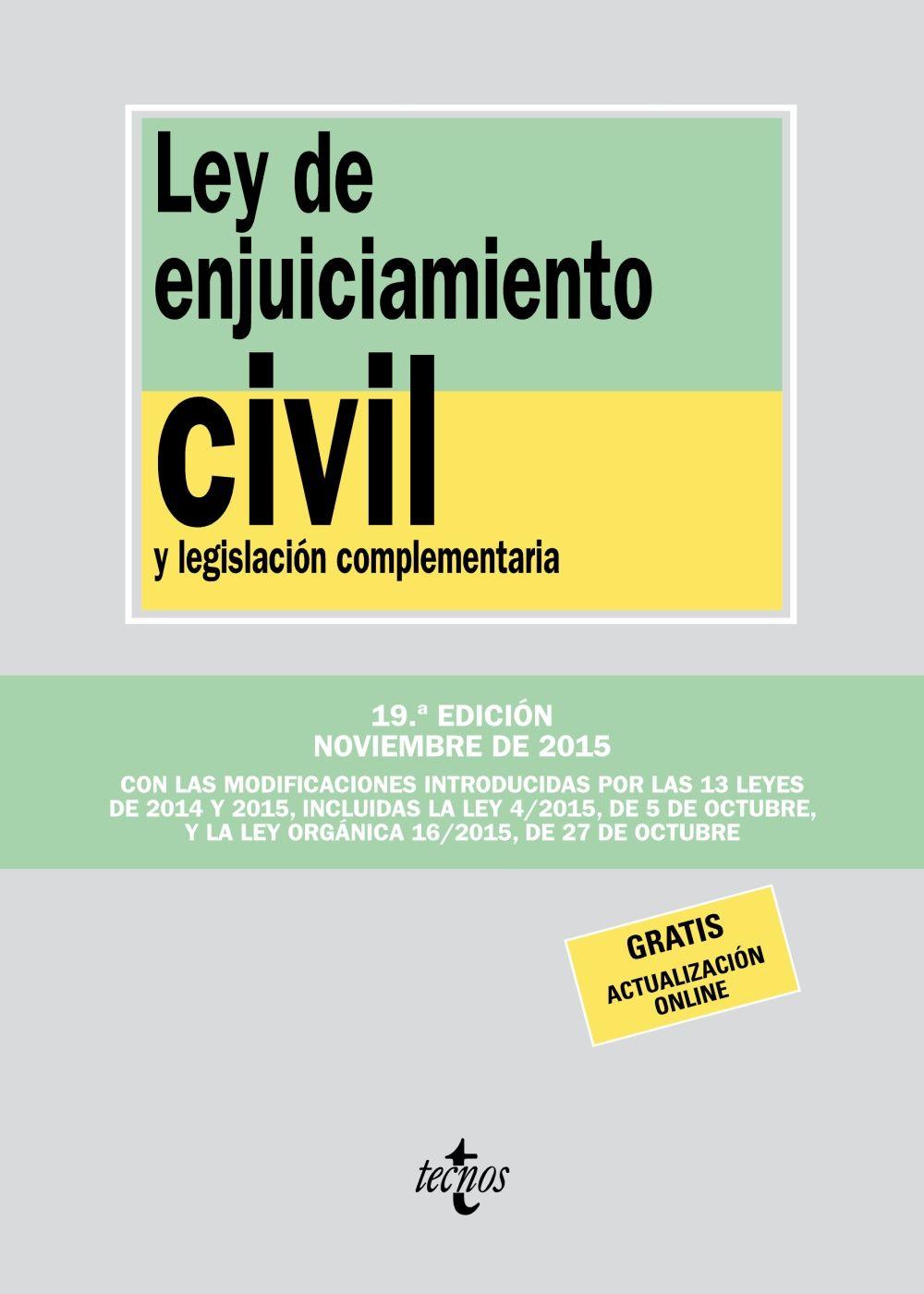Ley de enjuiciamiento civil y legislación complementaria / edición preparada por José Antonio Colmenero Guerra. - 19ª ed. - 2015