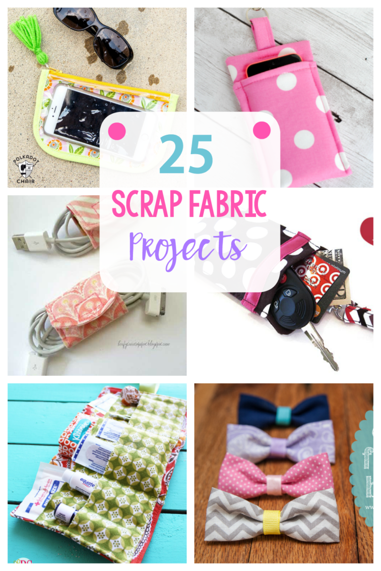 25 More Scrap Fabric Projects - Crazy Little Projects