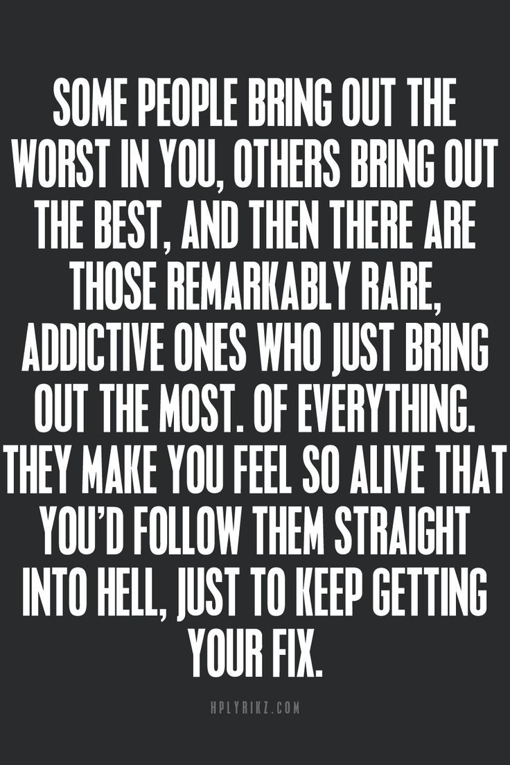 This is so true Your like the greatest addiction I never imagined being addicted to anything but I love being addicted to you Your my soul mind my heart
