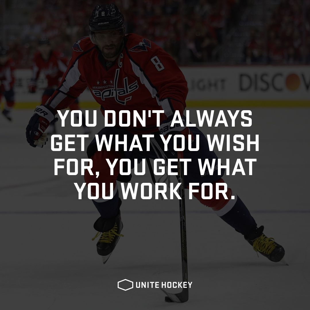You Don T Always Get What You Wish For You Get What You Work For Hockey Ishockey Quote Motivational Hockeylif Hockeycitat Motivationscitat Lustiga Citat