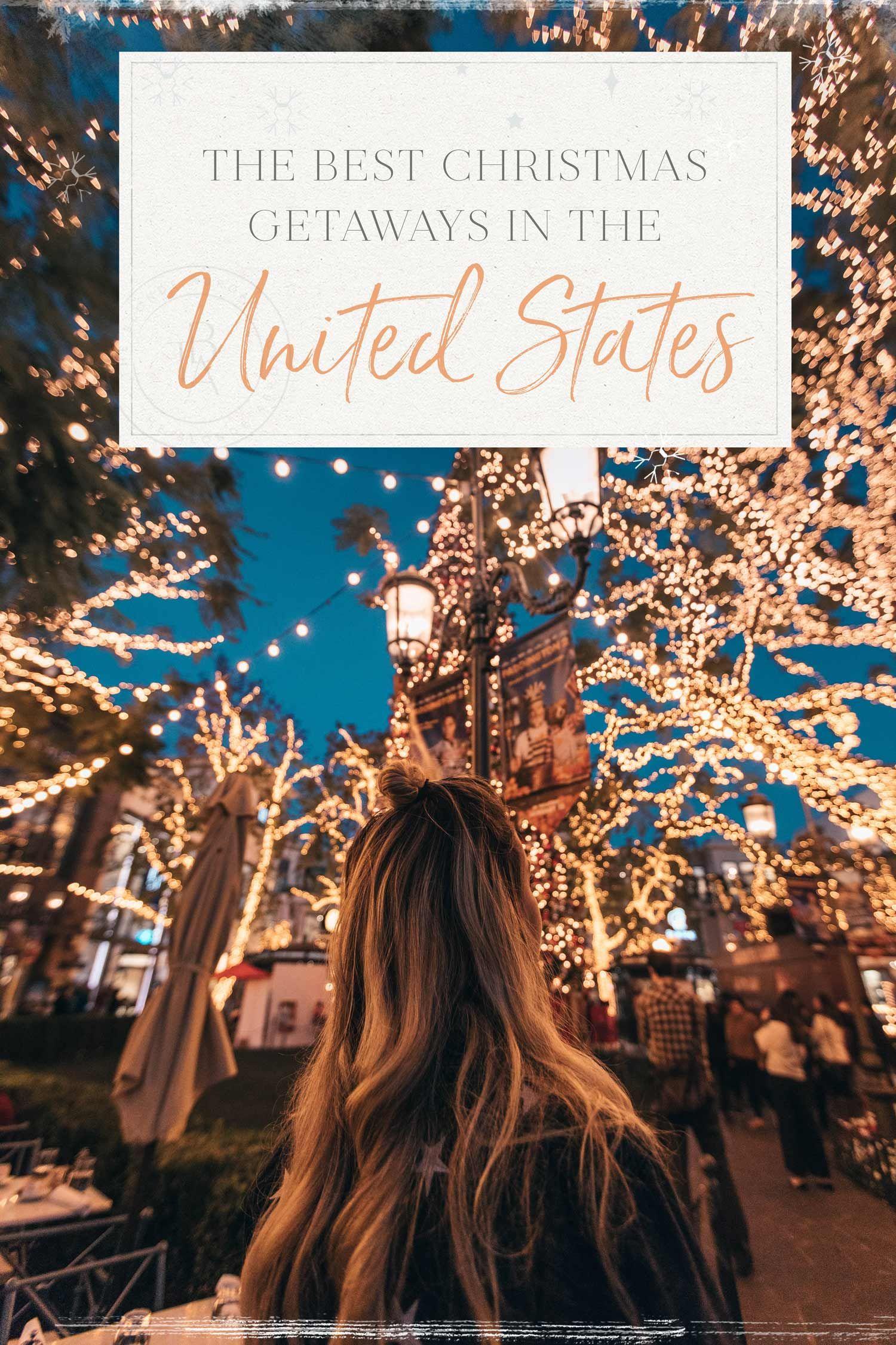 The Best Christmas Getaways in the US  Christmas getaways