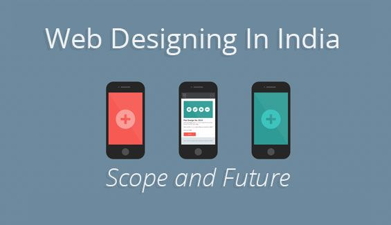 Scope Of Web Designing And Development In India Web Design Training Web Design Tips